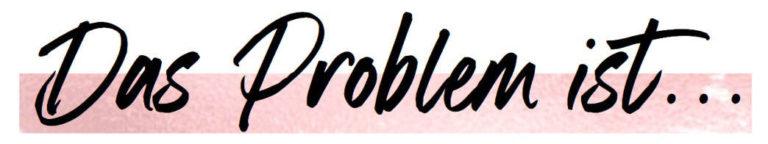 Das-Problem-ist