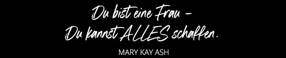 Du-Bist-Eine-Frau-Du-Kannst-ALLES-Schaffen-Mary-Kay-Ash